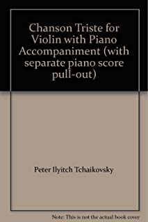 Chanson Triste for Violin with Piano Accompaniment (with separate piano score pull-out)