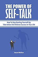 Sponsored Ad - The Power Of Self-Talk: How To Stop Beating Yourself Up, Take Action And Achieve Success In Your Life