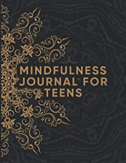 Mindfulness Journal For Teens: Mindfulness Daily Journal For Teens - A Guided Journal For Mindfulness - Positivity Daily D...