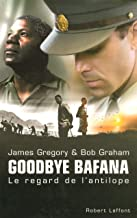 Goodbye Bafana le regard de l'antilope