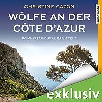Wölfe an der Côte d'Azur (Kommissar Duval 5) Hörbuch