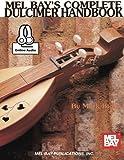 Mel Bay's Complete Dulcimer Handbook: Includes Online Audio...