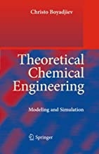 Theoretical Chemical Engineering: Modeling and Simulation