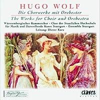 Wolf;Die Chorwerke & Orches