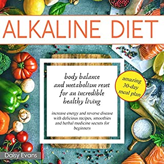 Alkaline Diet: Body Balance and Metabolism Reset for an Incredible Healthy Living cover art