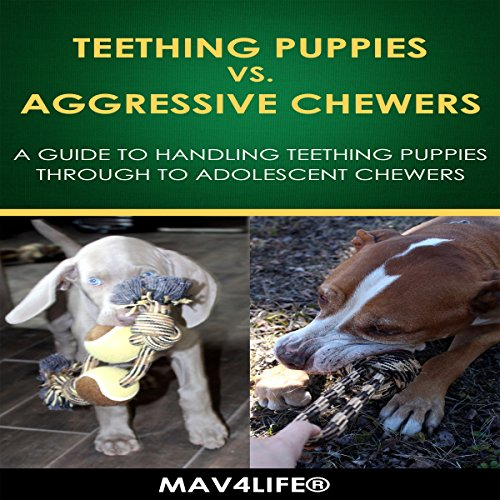 Teething Puppies vs. Aggressive Chewers audiobook cover art