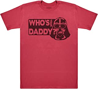 Who's Your Daddy Men's Novelty T-Shirt, Mens Gift, Gift for Him, Mens Top