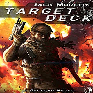 Target Deck     A Deckard Novel              By:                                                                                                                                 Jack Murphy                               Narrated by:                                                                                                                                 Alan Lipman                      Length: 10 hrs and 39 mins     11 ratings     Overall 4.7