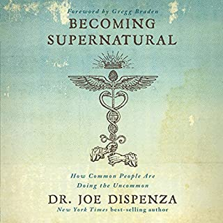 Becoming Supernatural: How Common People Are Doing the Uncommon                   Written by:                                                                                                                                 Dr. Joe Dispenza                               Narrated by:                                                                                                                                 Adam Boyce                      Length: 14 hrs and 6 mins     184 ratings     Overall 4.8