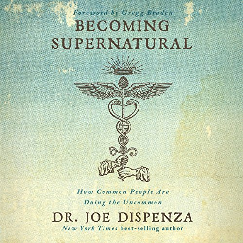 Becoming Supernatural: How Common People Are Doing the Uncommon                   Written by:                                                                                                                                 Dr. Joe Dispenza                               Narrated by:                                                                                                                                 Adam Boyce                      Length: 14 hrs and 6 mins     10 ratings     Overall 4.9