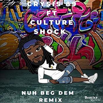 Nuh Beg Dem (Remix)