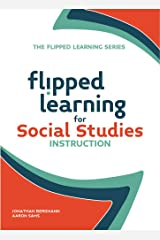 Flipped Learning for Social Studies Instruction (English Edition) eBook Kindle