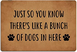 Eureya Custom Doormat Just So You Know There's Like a Bunch of Dogs in Here Funny Door Mat Welcome Mat Living Room Decor 4...