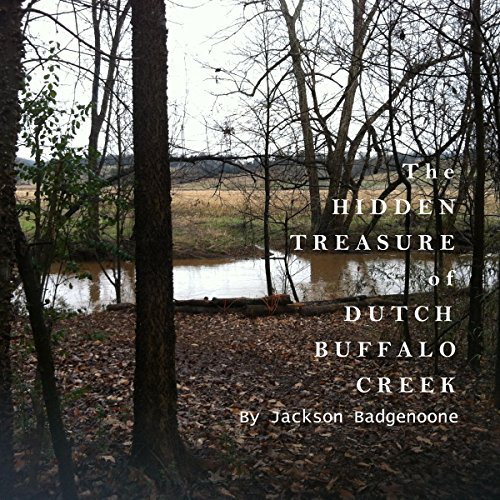The Hidden Treasure of Dutch Buffalo Creek Titelbild