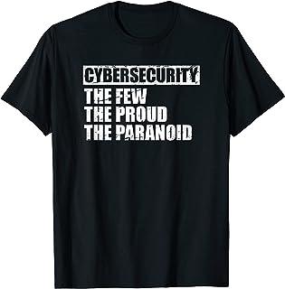 Cybersécurité Les rares Les fiers Les paranoïaques T-Shirt