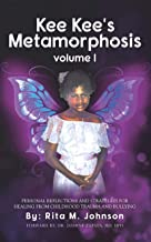 Kee Kee's Metamorphosis: Personal Reflections and Strategies for Healing from Childhood Trauma and Bullying