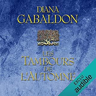 Les tambours de l'automne     Outlander 4              Written by:                                                                                                                                 Diana Gabaldon                               Narrated by:                                                                                                                                 Marie Bouvier                      Length: 35 hrs and 5 mins     21 ratings     Overall 4.9