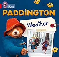 Paddington: Weather: Band 02b/Red B (Collins Big Cat)