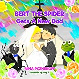 BERT THE SPIDER GETS A NEW DAD (English Edition)