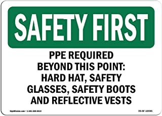 OSHA Safety First Sign - PPE Required Beyond This Point-Hard Hat,   Rigid Plastic Sign   Protect Your Business, Work Site, Warehouse   Made in the USA, 18