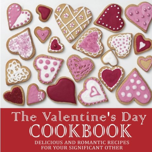 The Valentines Day Cookbook: Delicious