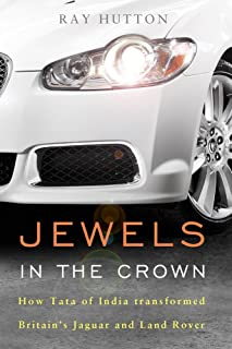 Jewels in the Crown: How Tata of India Transformed Britain's Jaguar and Land Rover