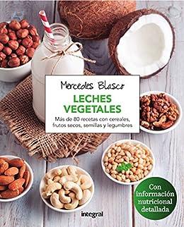 Leches vegetales (ALIMENTACIÓN) eBook: Blasco, Mercedes: Amazon.es: Tienda Kindle