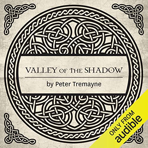 Valley of the Shadow Audiobook By Peter Tremayne cover art