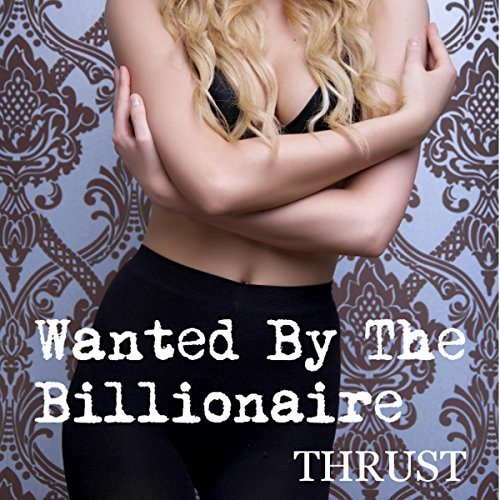 Wanted by the Billionaire audiobook cover art