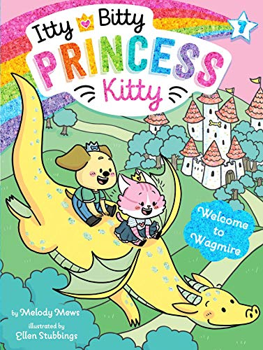 Welcome to Wagmire (Itty Bitty Princess Kitty Book 7)