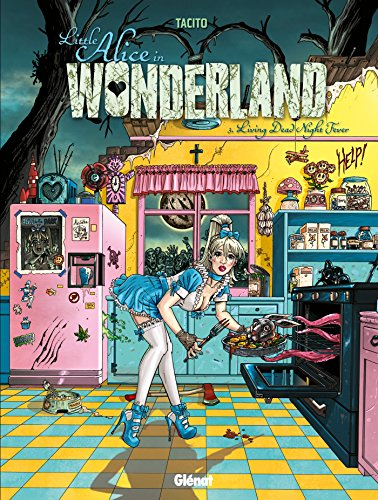 Little Alice in Wonderland - Tome 03: Living Dead Night Fever