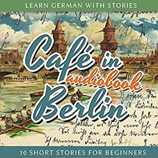 Café in Berlin     Learn German with Stories 1 - 10 Short Stories for Beginners              By:                                                                                                                                 André Klein                               Narrated by:                                                                                                                                 André Klein                      Length: 1 hr and 8 mins     91 ratings     Overall 4.7