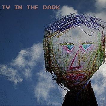 Tv in the Dark