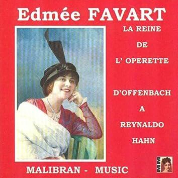 Edmée Favart, la reine de l'opérette (D'Offenbach à Reynaldo Hahn)