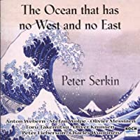 The Ocean that has no West and no East by PETER SERKIN (2000-03-28)