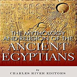The Mythology and Religion of the Ancient Egyptians audiobook cover art