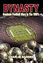 Dynasty: Seminole Football Glory in the 1990's