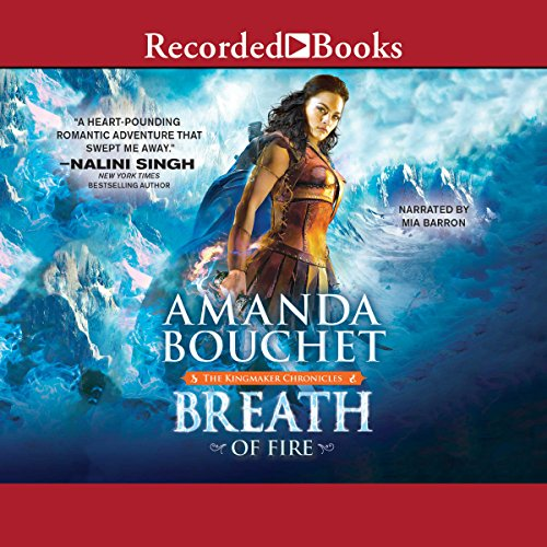Breath of Fire     The Kingmaker Chronicles, Book 2              By:                                                                                                                                 Amanda Bouchet                               Narrated by:                                                                                                                                 Mia Barron                      Length: 15 hrs and 17 mins     666 ratings     Overall 4.6