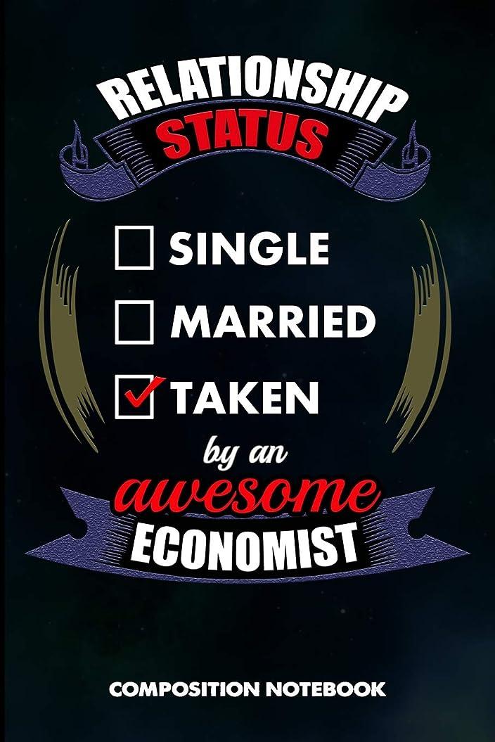 ルーチン告発トロイの木馬Relationship Status Single Married Taken by an Awesome Economist: Composition Notebook, Birthday Journal for Economics, Economy Professionals to write on