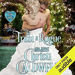 To Trust a Rogue                   Written by:                                                                                                                                 Christi Caldwell                               Narrated by:                                                                                                                                 Tim Campbell                      Length: 9 hrs and 36 mins     1 rating     Overall 5.0