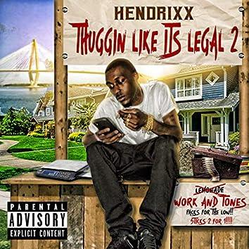 Thuggin' Like Its Legal 2