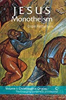 Jesus Monotheism: Christological Orgins: The Emerging Consensus and Beyond (Na)
