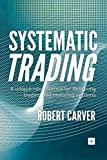 Systematic Trading: A unique new method for designing trading and investing systems (English Edition)