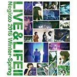 LIVE&LIFE II Negicco 2016 Winter-Spring(BRD) [Blu-ray]