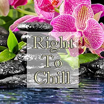 Right To Chill