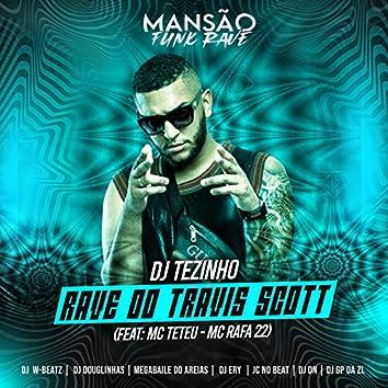 Rave do Travis Scott (feat. MC Teteu, MC Rafa 22, Dj W-Beatz, DJ Douglinhas, Megabaile Do Areias, DJ Ery, JC NO BEAT, DJ DN, GP DA ZL & MANSÃO FUNK RAVE) (Mansão Funk Rave)
