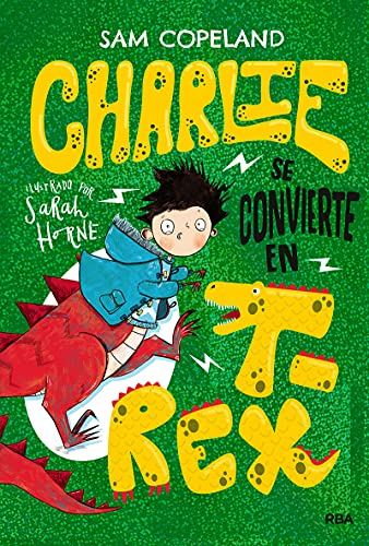 Charlie se convierte en T-Rex (Ficción Kids)
