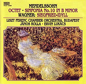 Mendelssohn: Octet / String Symphony No. 10 / Wagner: Siegfried Idyll