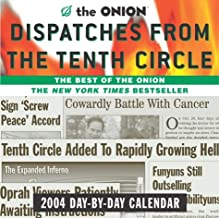Dispatches from the Tenth Circle 2004 Day-by-Day Calendar: The Best of the Onion