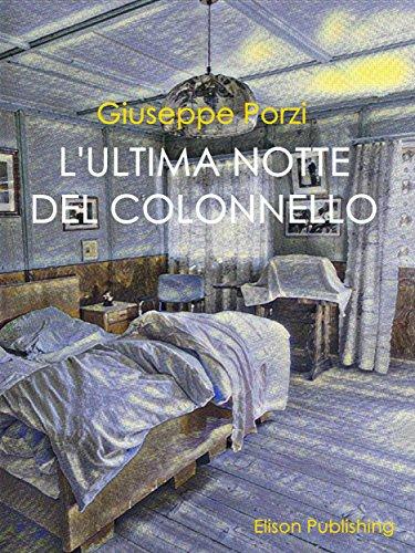 L'ultima notte del Colonnello (Italian Edition)